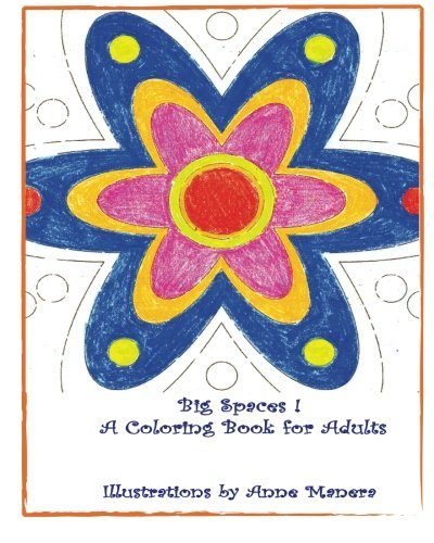 Big Spaces! Adult Coloring Book by Anne Manera