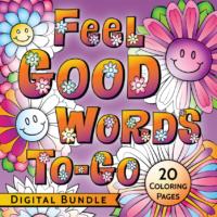 Feel Good Words To-Go Digital Bundle