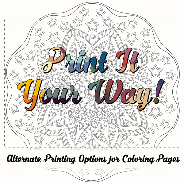 Try Something Different For Printing Coloring Pages Print It Your Way