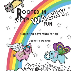 Rooted in Wacky Fun by Jeanette Wummel