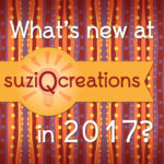 What's New at suziqcreations.com in 2017?