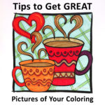 Tips to get Great Pictures of your Coloring